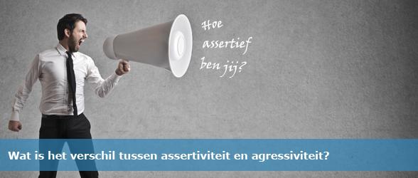 Verschil tussen assertiviteit en agressiviteit